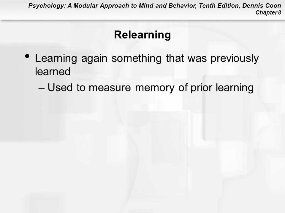 Relearning Learning again something that was previously learned.
