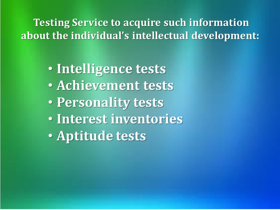 Intelligence tests Achievement tests Personality tests