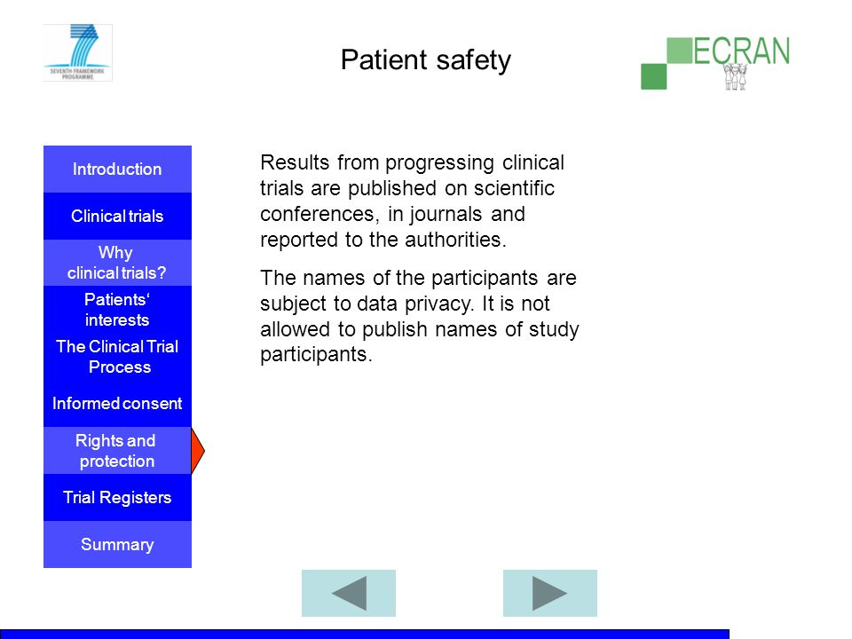 Patient safety Results from progressing clinical trials are published on scientific conferences, in journals and reported to the authorities.