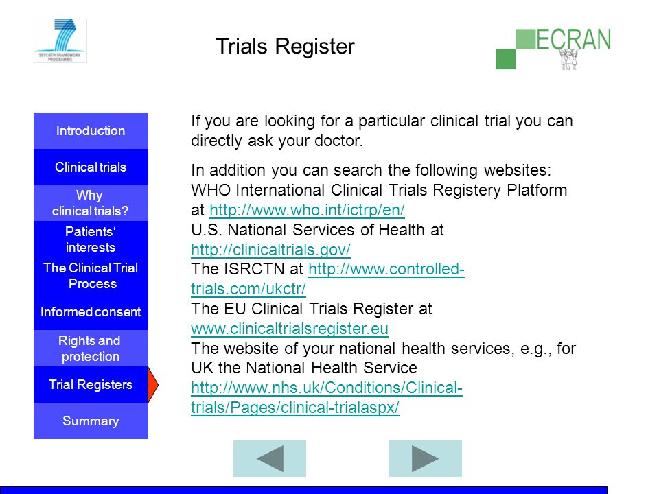 Trials Register If you are looking for a particular clinical trial you can directly ask your doctor.