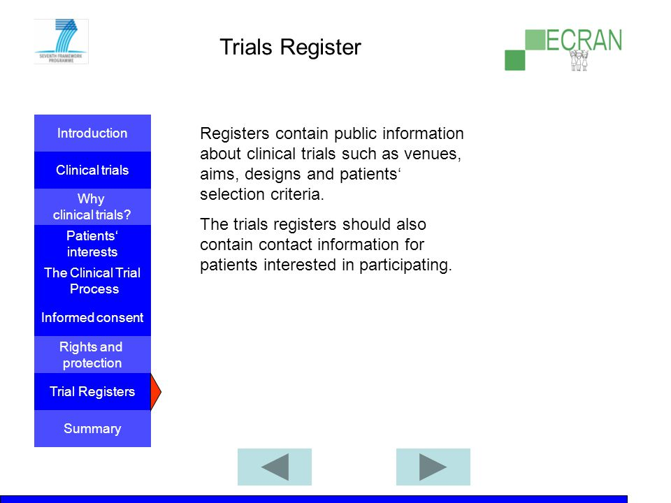Trials Register Registers contain public information about clinical trials such as venues, aims, designs and patients' selection criteria.