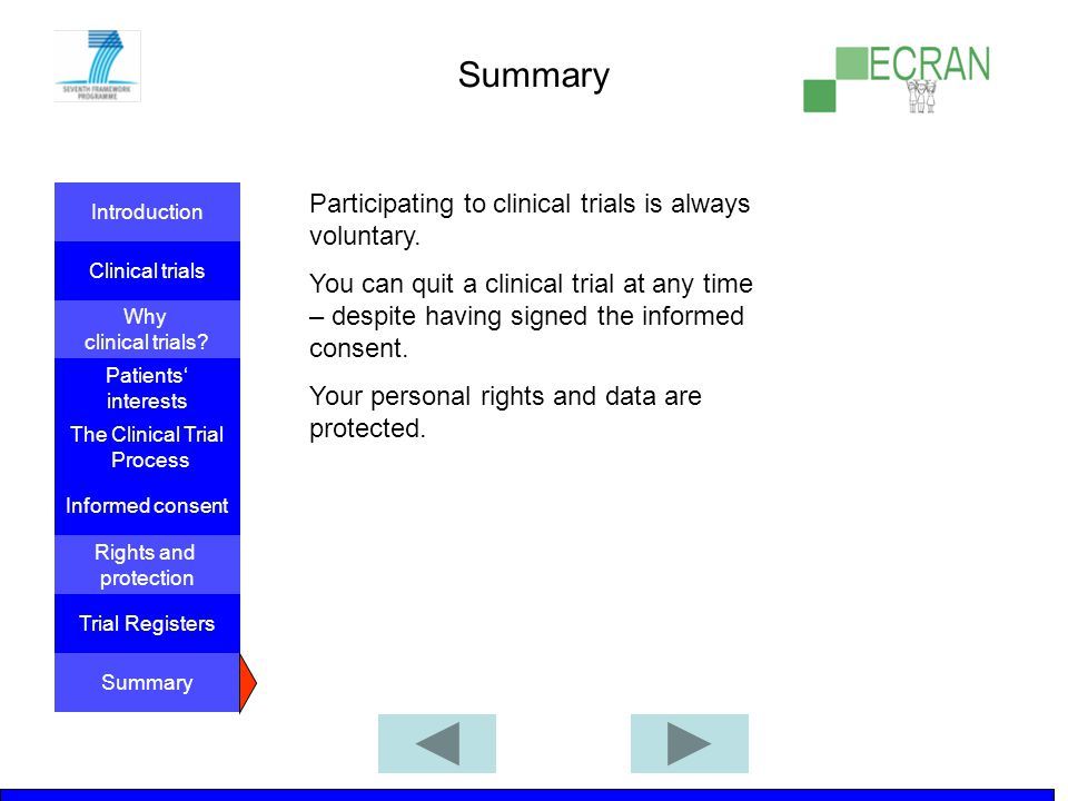 Summary Participating to clinical trials is always voluntary.