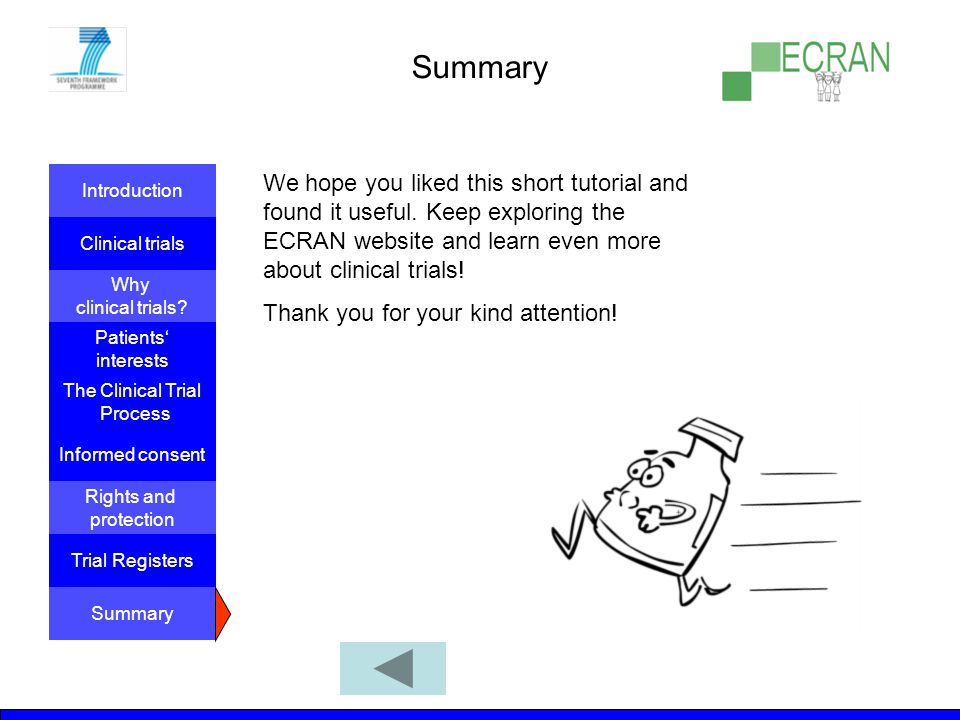Summary We hope you liked this short tutorial and found it useful. Keep exploring the ECRAN website and learn even more about clinical trials!