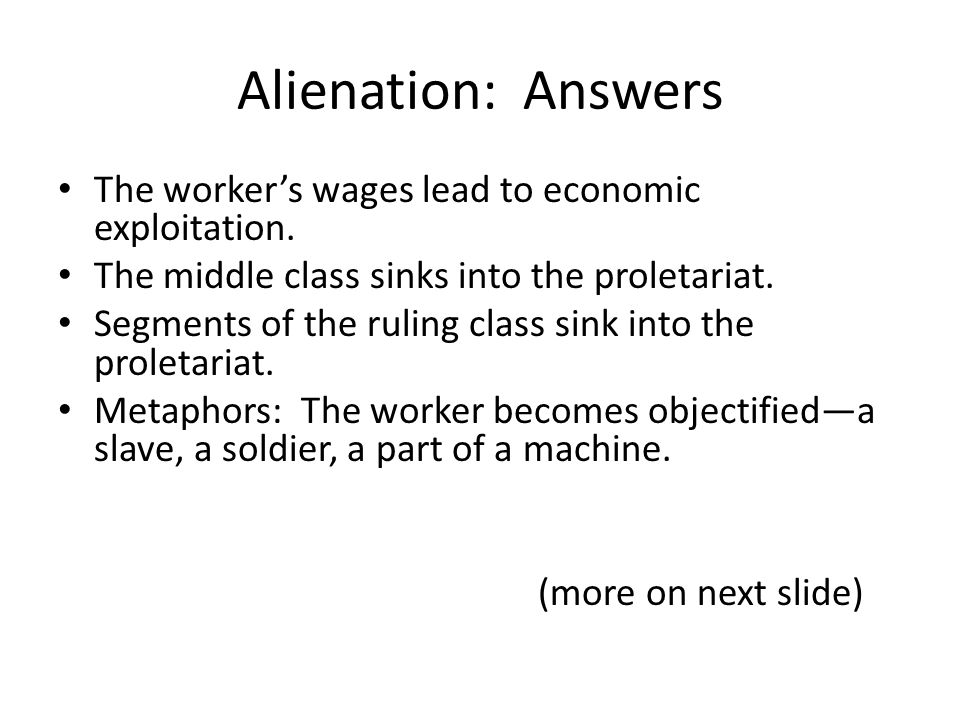 alienation and exploitation Compare and contrast of durkheim and marx uploaded by  alienation is a result of exploitation marx believed that labouring was the primary means by which.