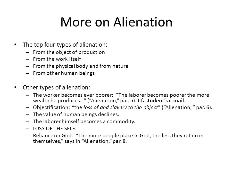More on Alienation The top four types of alienation: