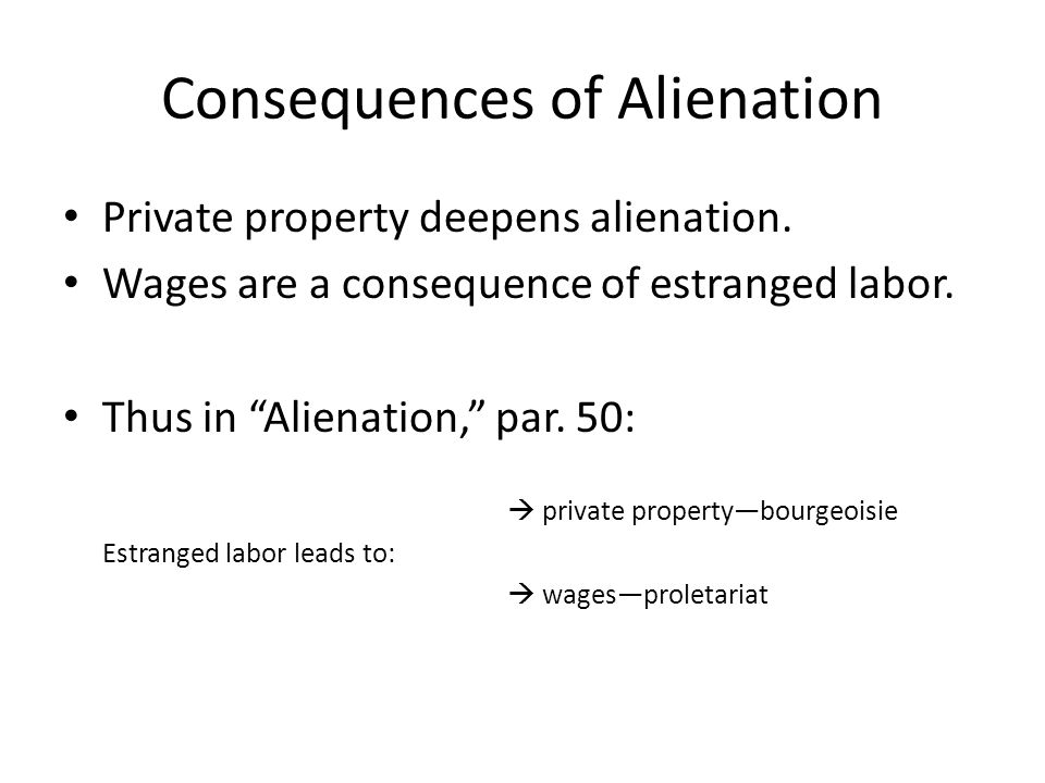 Consequences of Alienation
