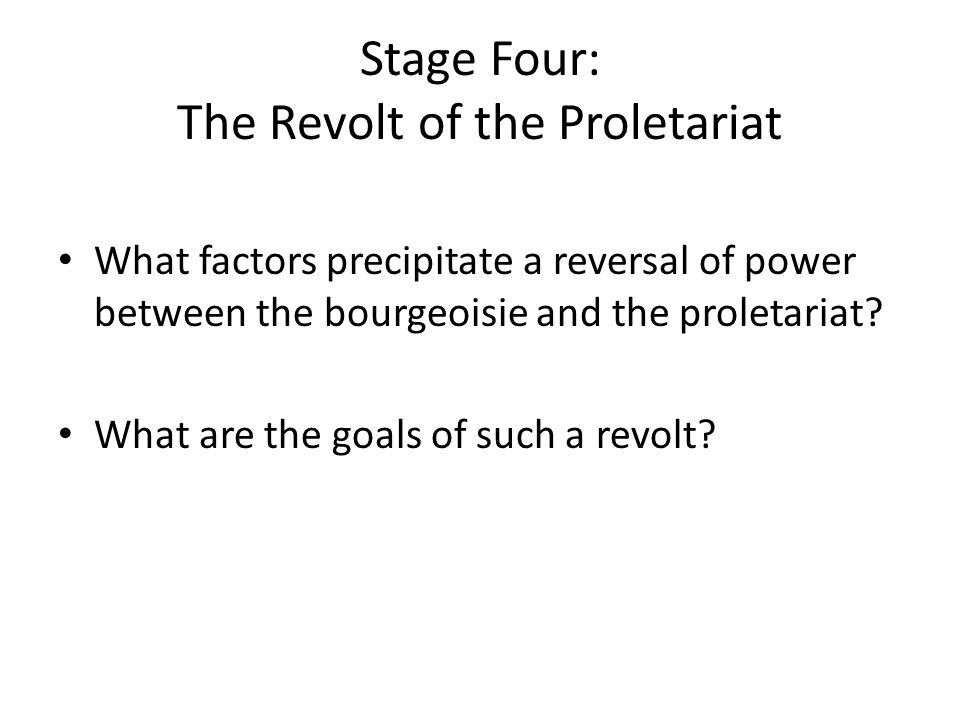 Stage Four: The Revolt of the Proletariat