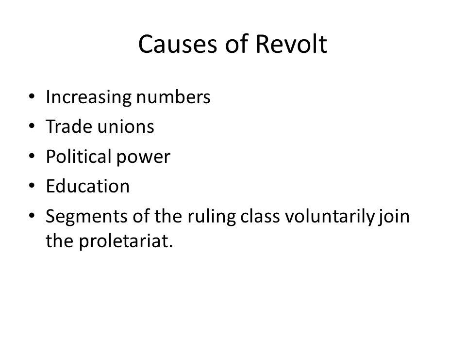Causes of Revolt Increasing numbers Trade unions Political power
