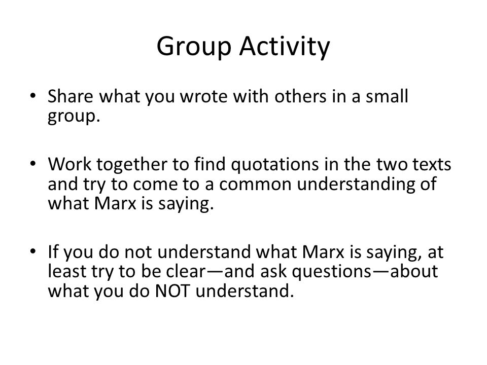 Group Activity Share what you wrote with others in a small group.