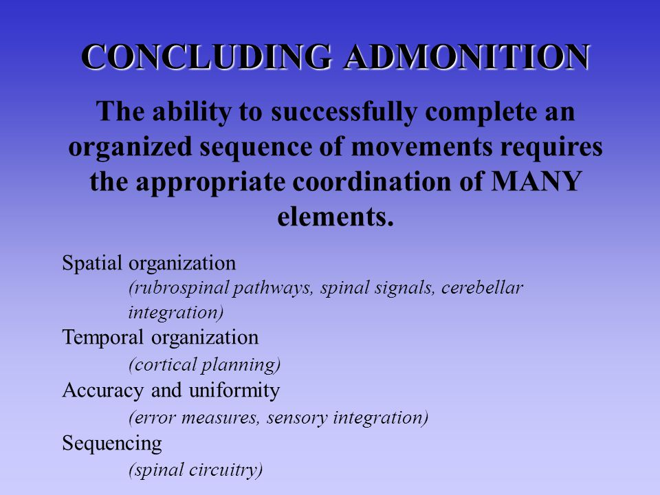 CONCLUDING ADMONITION