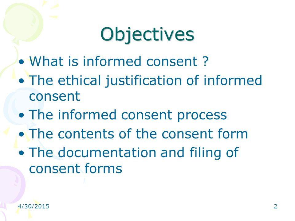 Objectives What is informed consent