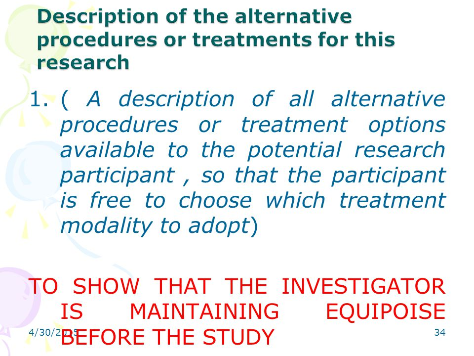 Description of the alternative procedures or treatments for this research
