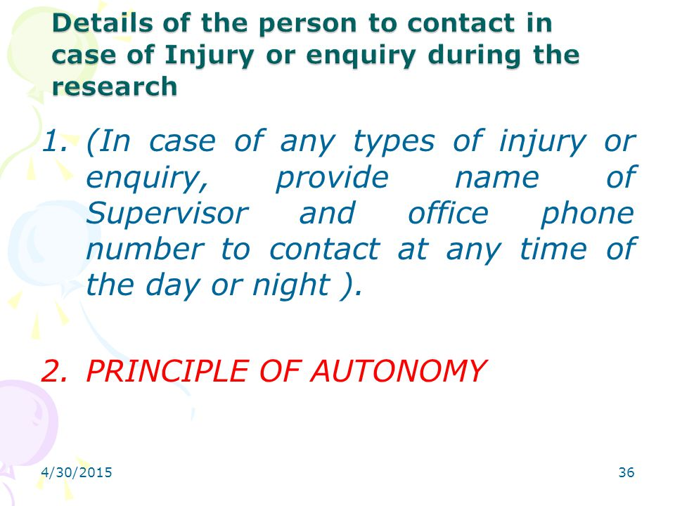 Details of the person to contact in case of Injury or enquiry during the research