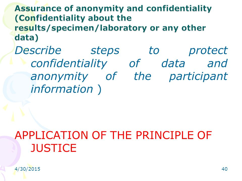 Assurance of anonymity and confidentiality (Confidentiality about the results/specimen/laboratory or any other data)