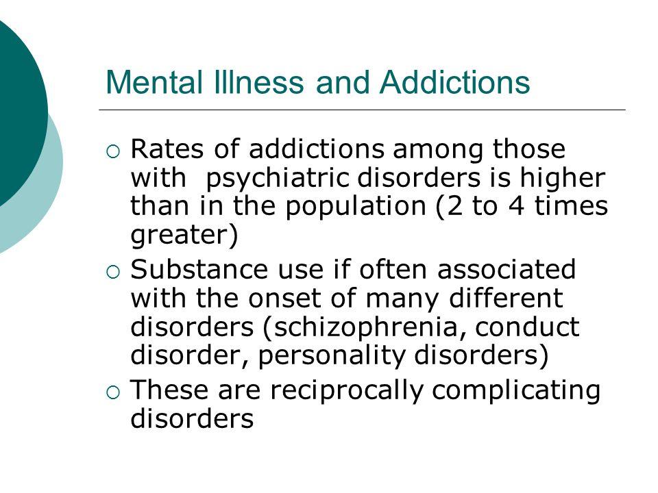 Mental Illness and Addictions