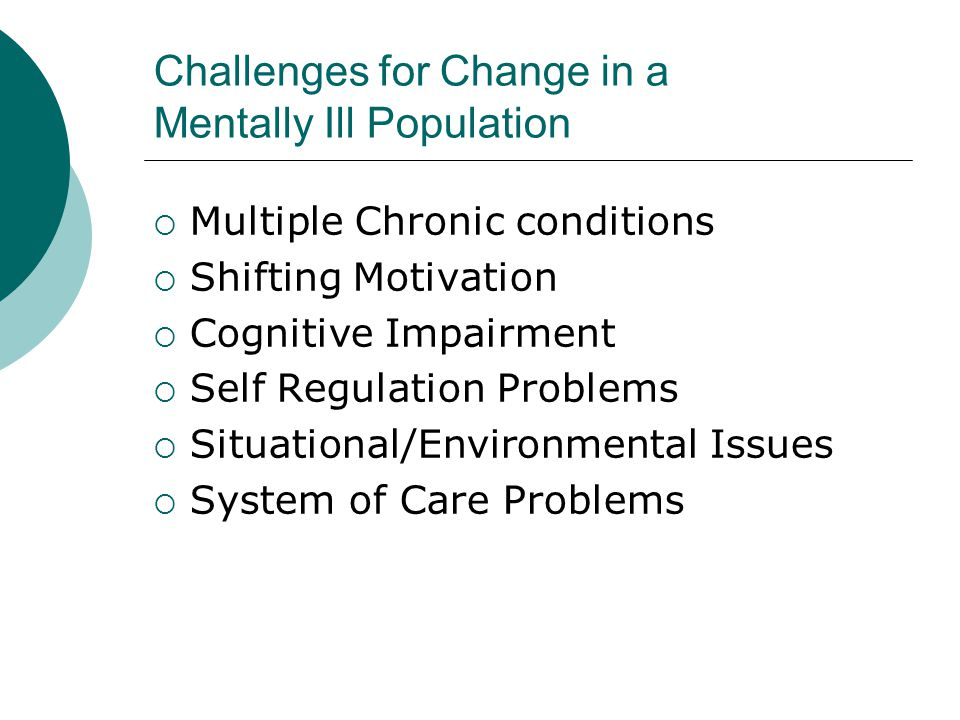 Challenges for Change in a Mentally Ill Population