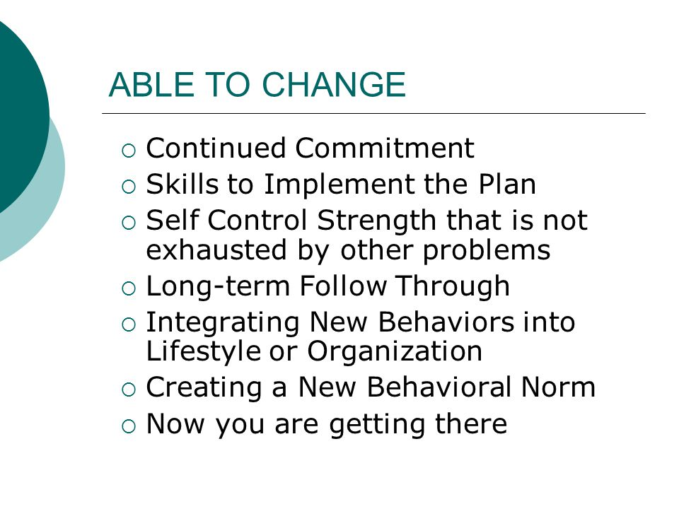 ABLE TO CHANGE Continued Commitment Skills to Implement the Plan