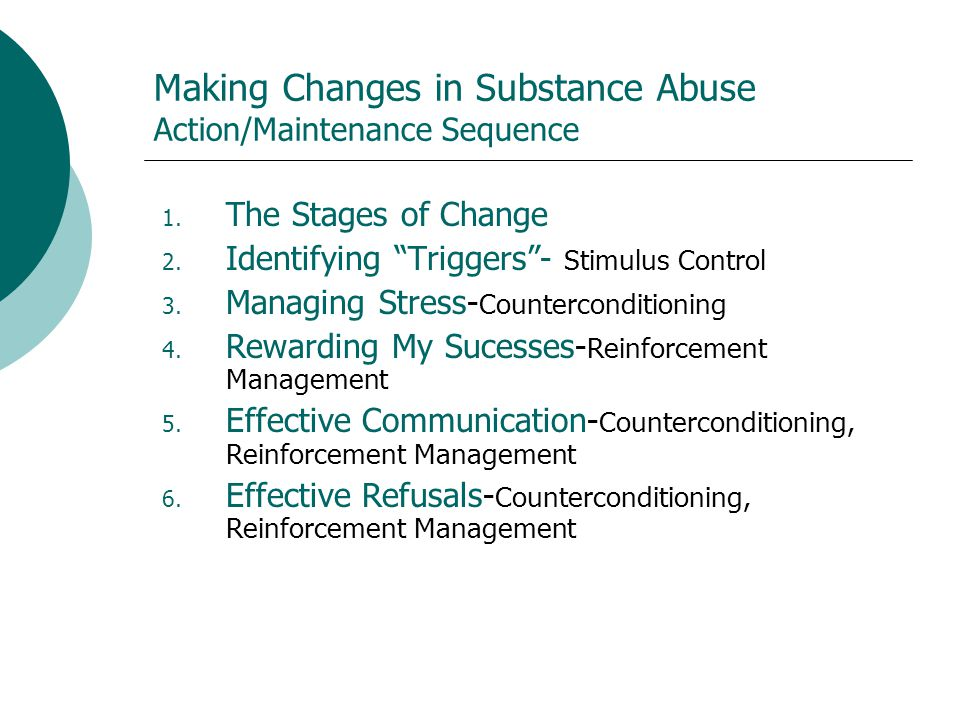 Making Changes in Substance Abuse Action/Maintenance Sequence