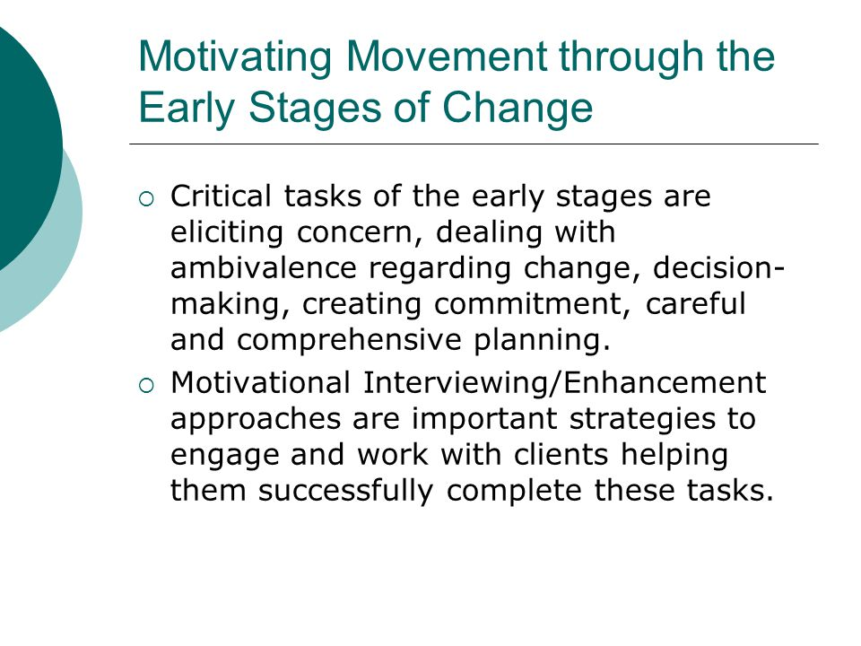 Motivating Movement through the Early Stages of Change