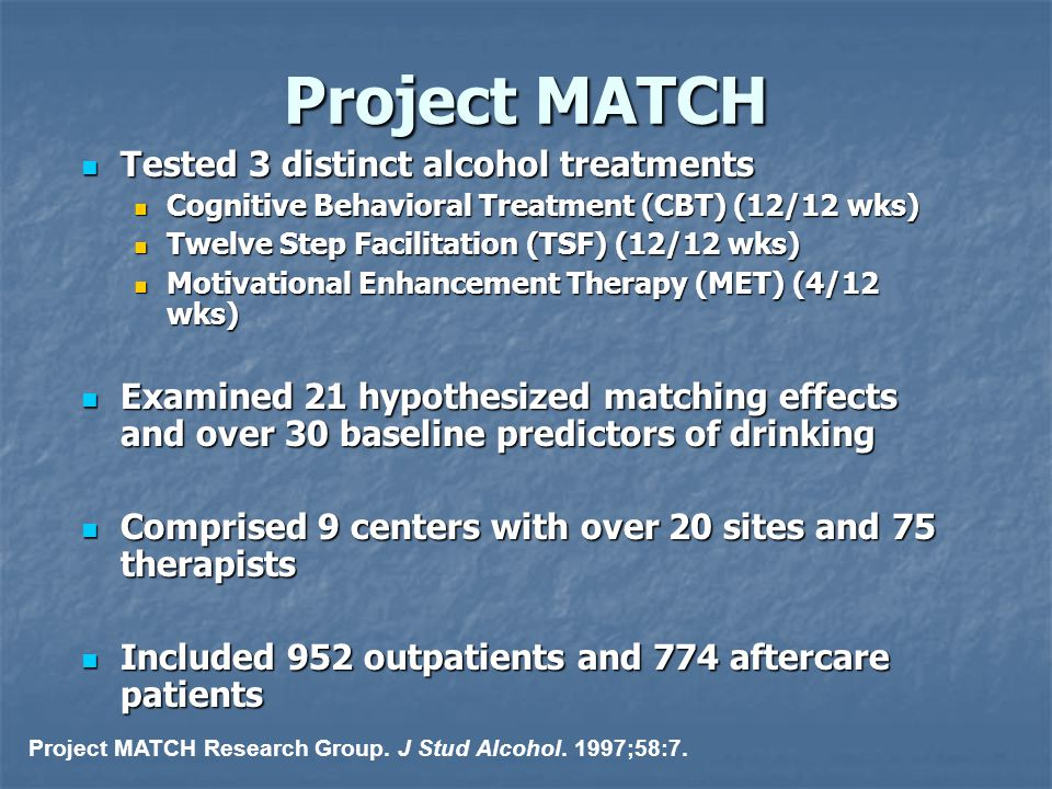 Project MATCH Tested 3 distinct alcohol treatments