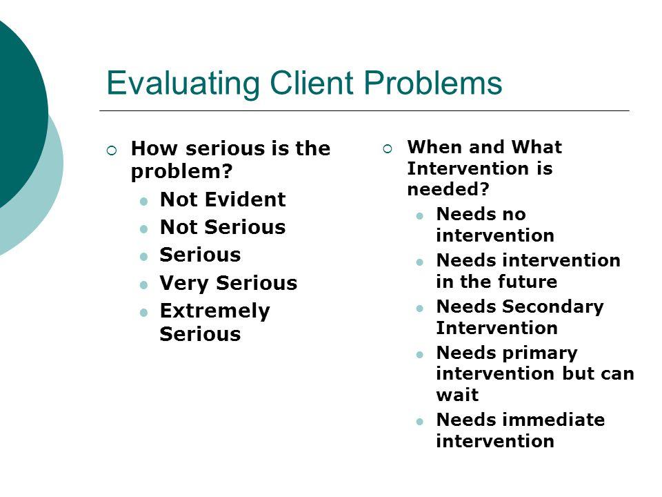 Evaluating Client Problems