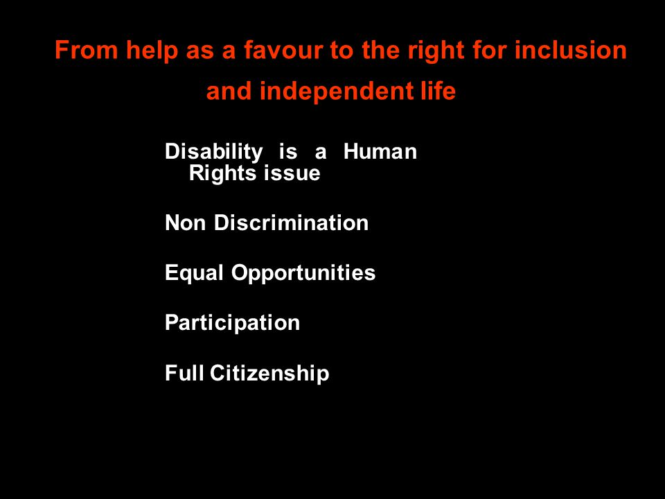 From help as a favour to the right for inclusion and independent life