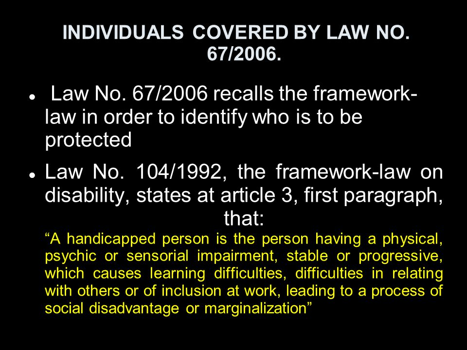 INDIVIDUALS COVERED BY LAW NO. 67/2006.