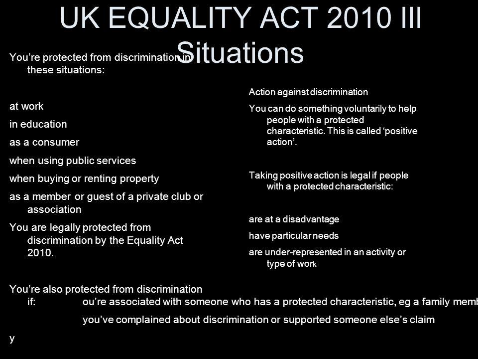 UK EQUALITY ACT 2010 III Situations