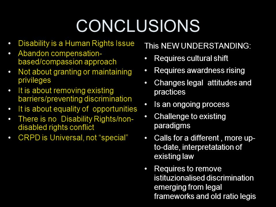CONCLUSIONS Disability is a Human Rights Issue