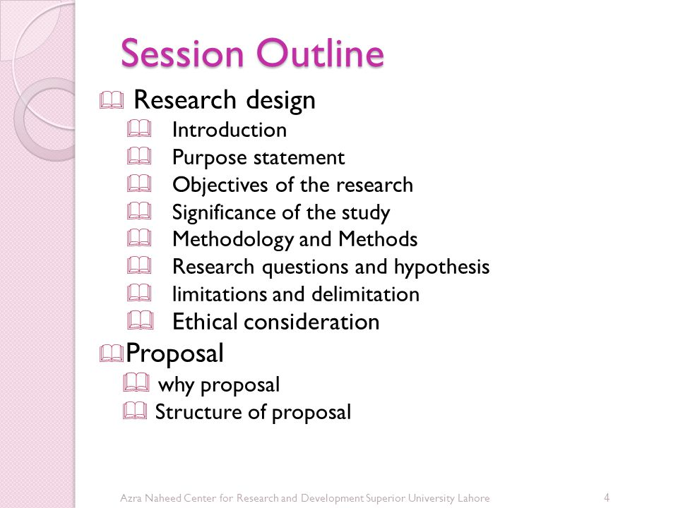 Session Outline Research design Proposal Ethical consideration