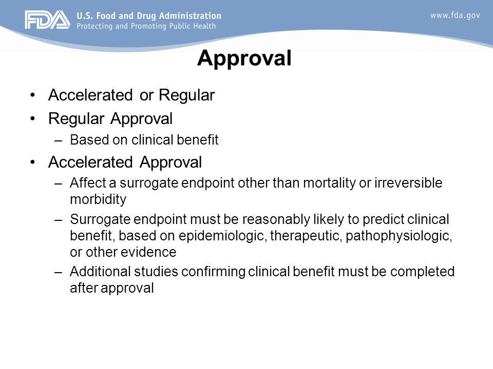 Approval Accelerated or Regular Regular Approval Accelerated Approval