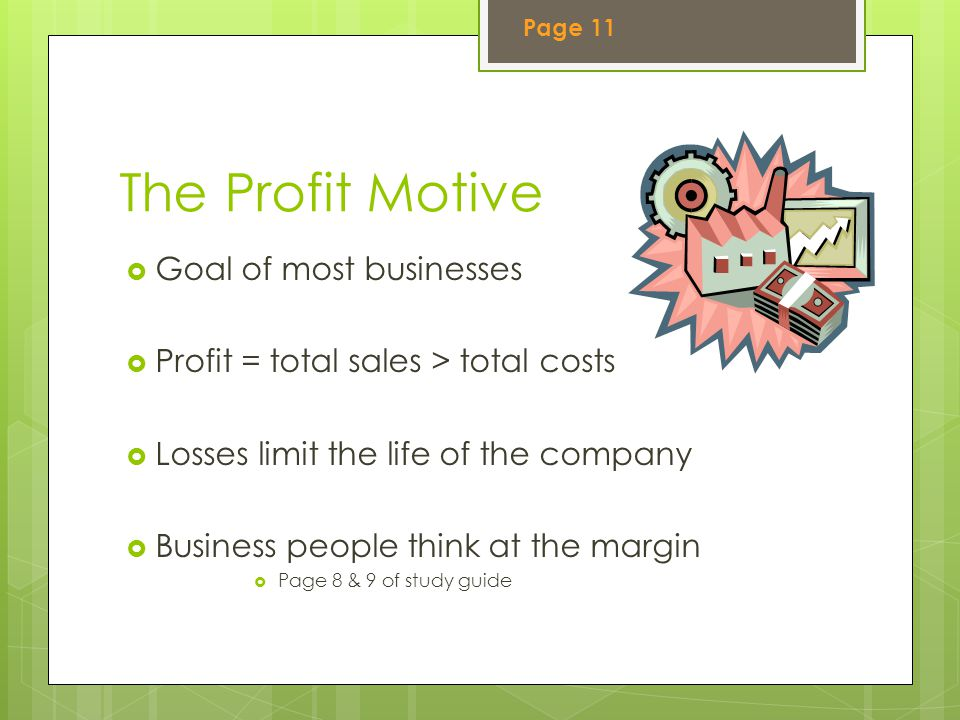 The Profit Motive Goal of most businesses