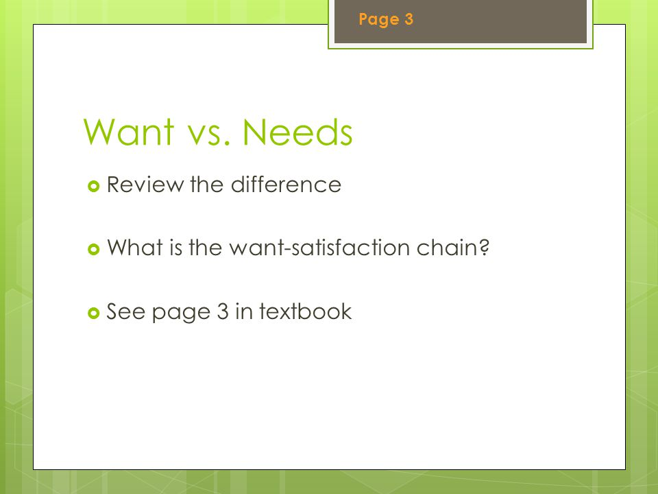 Want vs. Needs Review the difference