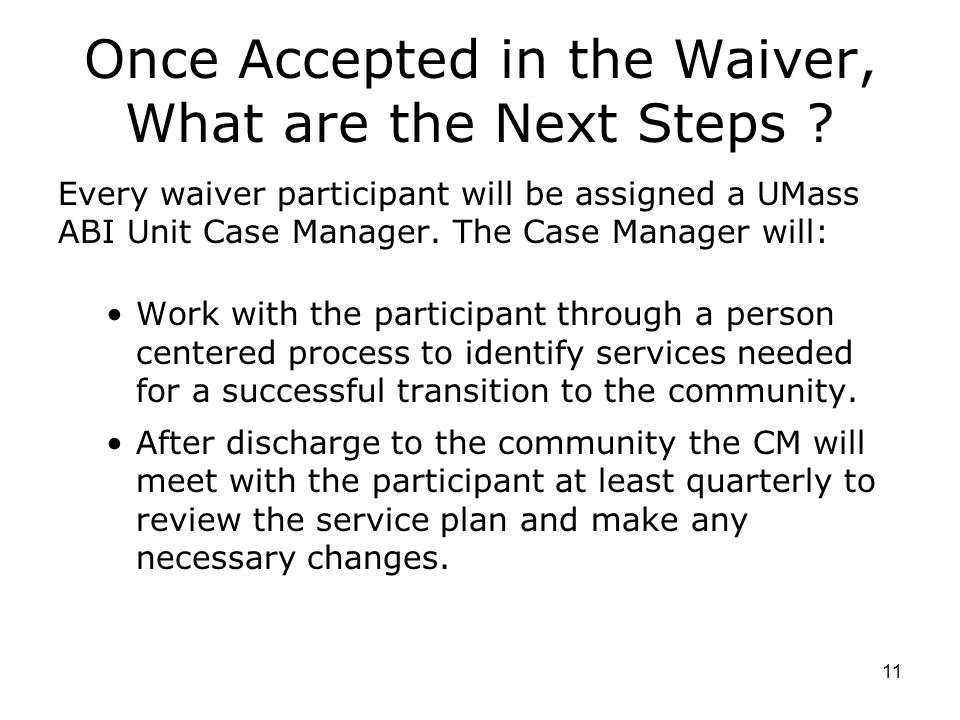 Once Accepted in the Waiver, What are the Next Steps