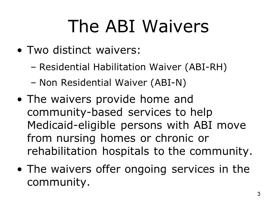 The ABI Waivers Two distinct waivers: