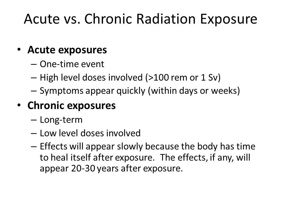 Acute vs. Chronic Radiation Exposure