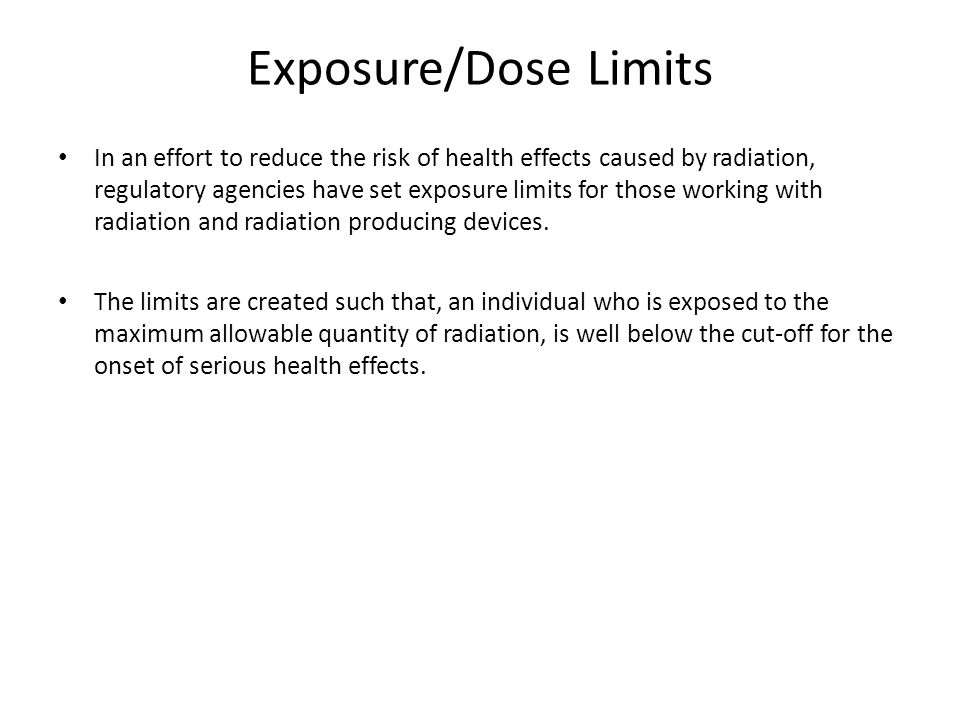 Exposure/Dose Limits