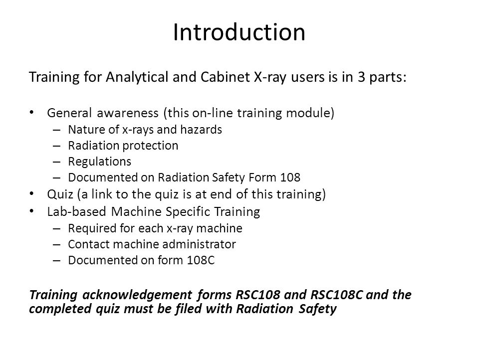 Introduction Training for Analytical and Cabinet X-ray users is in 3 parts: General awareness (this on-line training module)