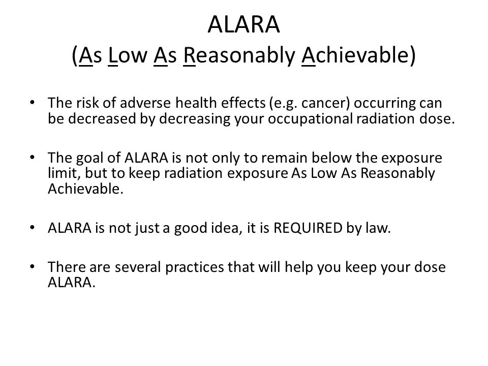 ALARA (As Low As Reasonably Achievable)