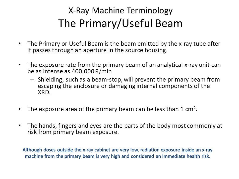 X-Ray Machine Terminology The Primary/Useful Beam