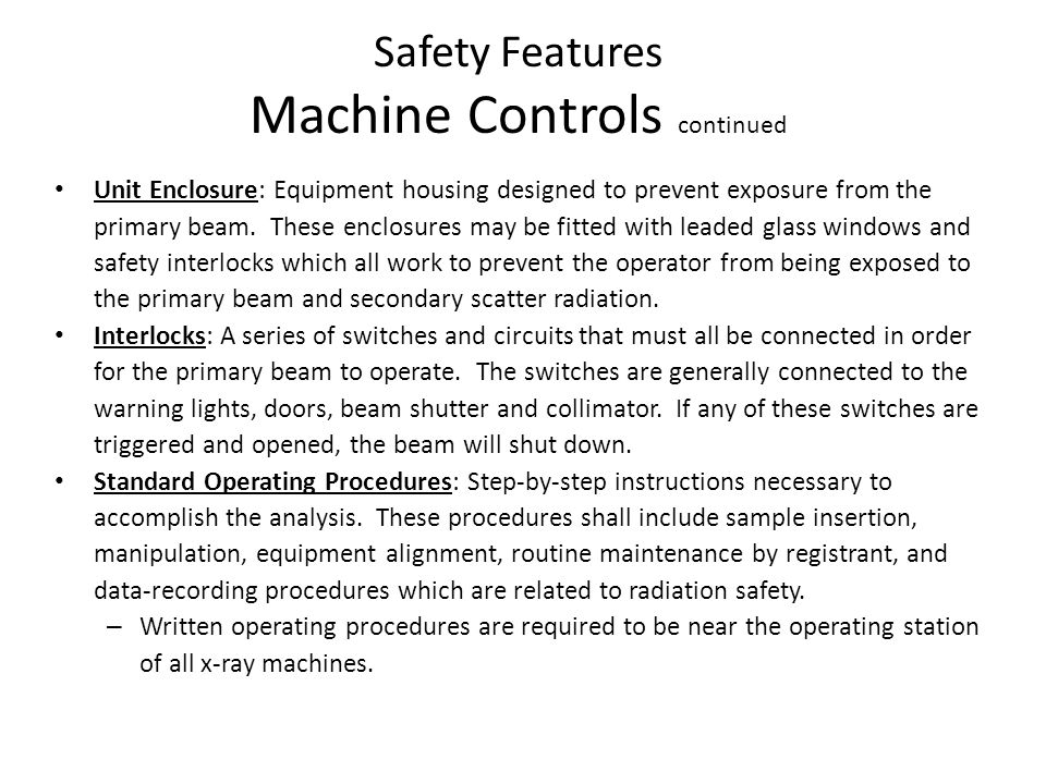 Safety Features Machine Controls continued