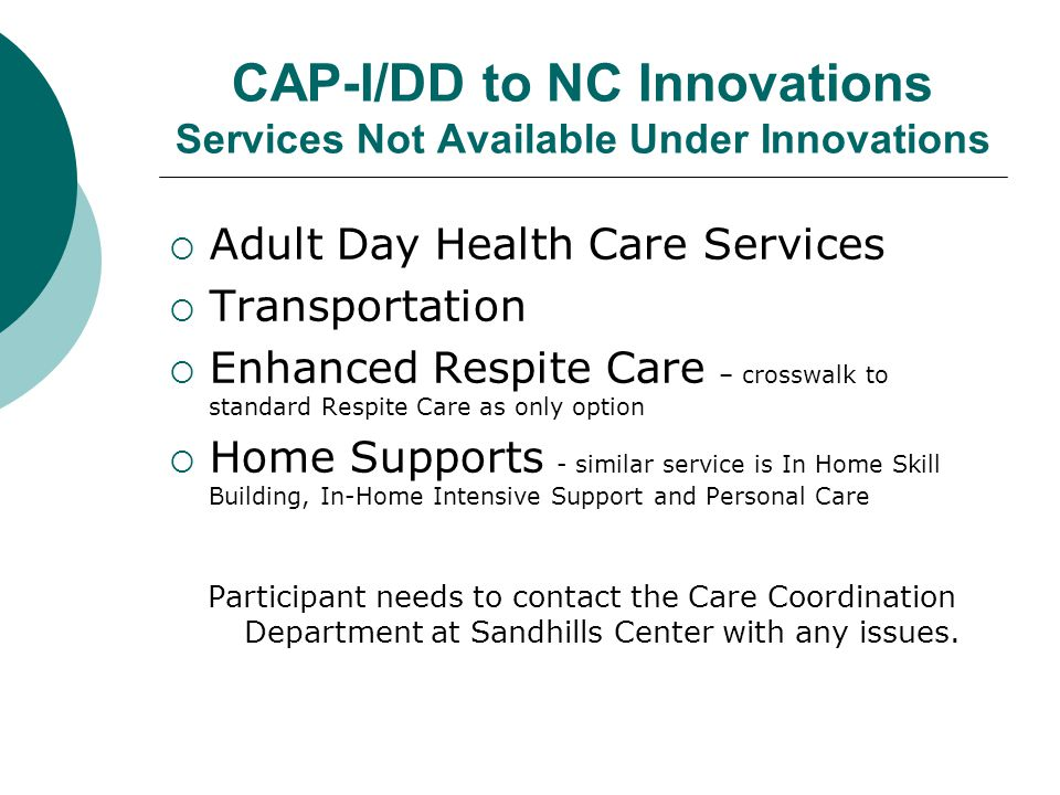 CAP-I/DD to NC Innovations Services Not Available Under Innovations