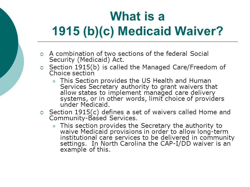 What is a 1915 (b)(c) Medicaid Waiver