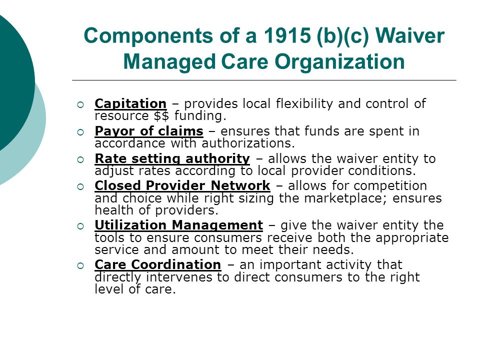 Components of a 1915 (b)(c) Waiver Managed Care Organization