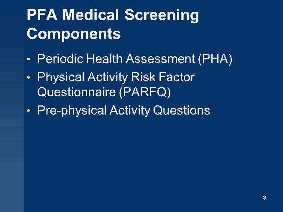 PFA Medical Screening Components