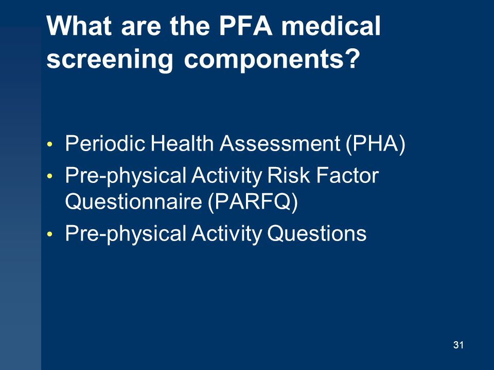 What are the PFA medical screening components