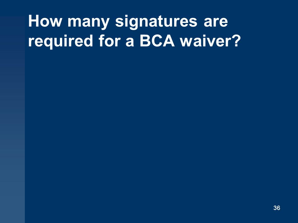 How many signatures are required for a BCA waiver