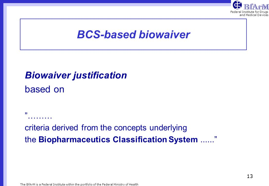 BCS-based biowaiver Biowaiver justification based on ………