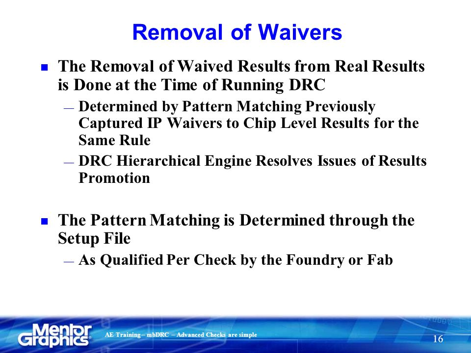 Removal of Waivers The Removal of Waived Results from Real Results is Done at the Time of Running DRC.