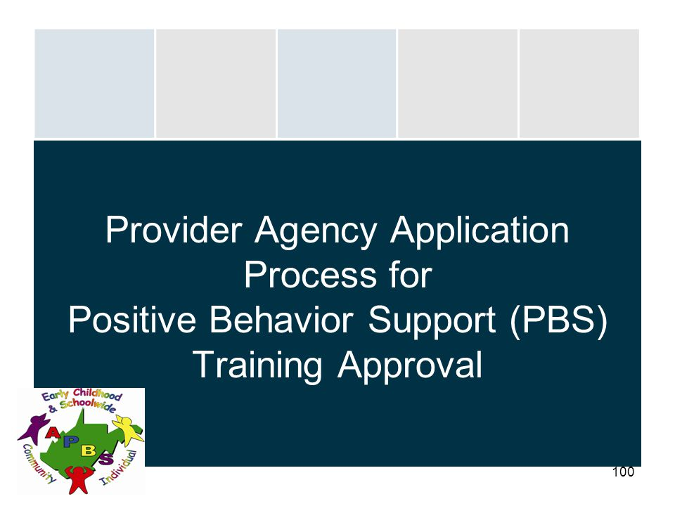 Provider Agency Application Process for Positive Behavior Support (PBS) Training Approval